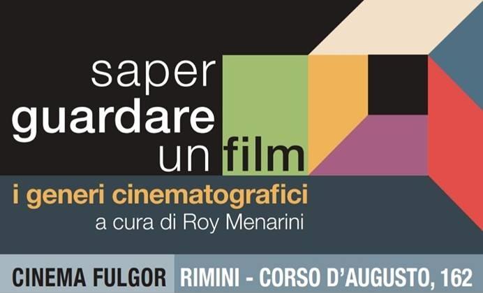 Cinema Fulgor: Saper guardare un film - I generi cinematografici